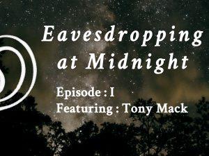 Eavesdropping on Tony Mack & Austin Coppock